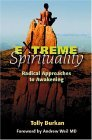 Extreme Spirituality: Radical Approaches to Awakening