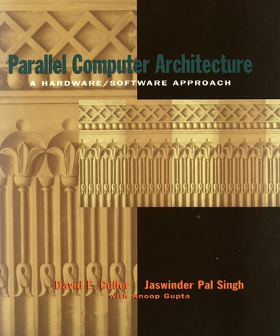 Parallel Computer Architecture by David Culler
