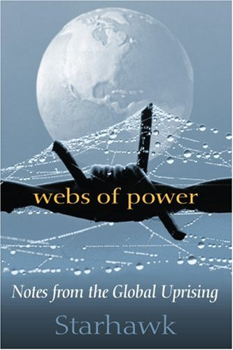 Webs of Power by Starhawk