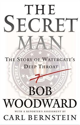 The Secret Man by Bob Woodward