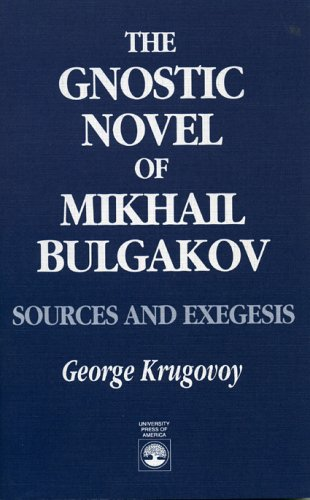 The Gnostic Novel of Mikhail Bulgakov: Sources and Exegesis