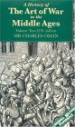 A History of the Art of War in the Middle Ages: Volume II, 1278-1485