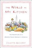 The World in My Kitchen: The Adventures of a (Mostly) French Woman in America