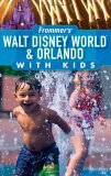 Frommer's Walt Disney World & Orlando with Kids