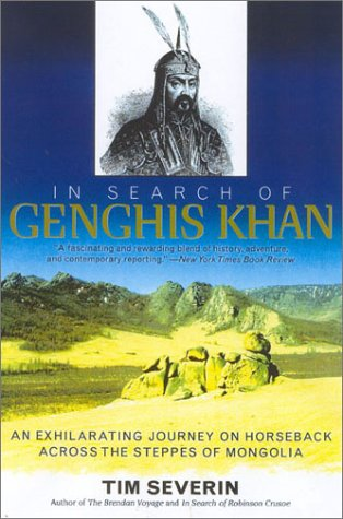 In Search of Genghis Khan: An Exhilarating Journey on Horseback Across the Steppes of Mongolia