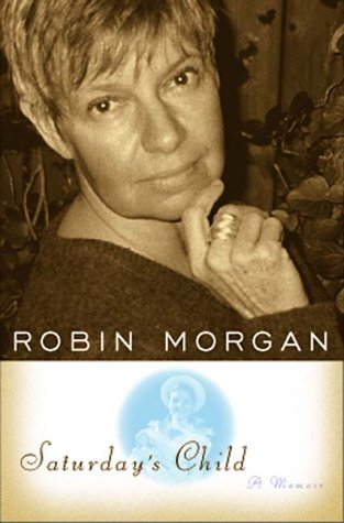 Saturday's Child by Robin Morgan