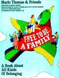 Free to Be. . .A Family - A Book About All Kinds Of Belonging