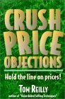 Crush Price Objections: Hold the Line on Price Objections!