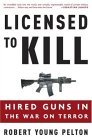 Licensed to Kill: Hired Guns in the War on Terror