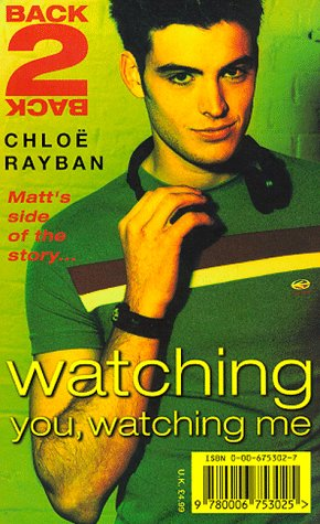 Watching You, Watching Me by Chloë Rayban