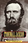 Stonewall Jackson: The Man, the Soldier, the Legend