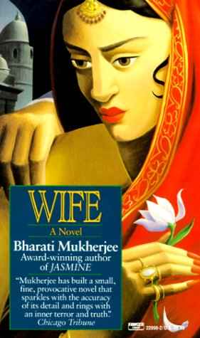 Wife by Bharati Mukherjee