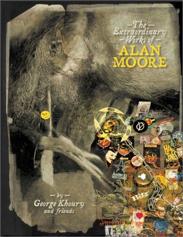 The Extraordinary Works of Alan Moore by George Khoury