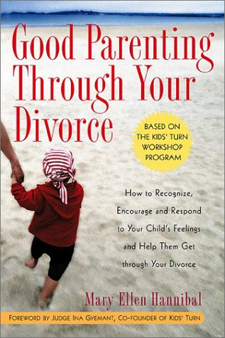 Good Parenting Through Your Divorce by MaryEllen Hannibal