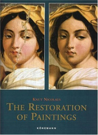 The Restoration of Paintings by Knut Nicolaus
