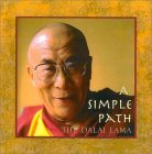 A Simple Path: Basic Buddhist Teachings by His Holiness the Dalai Lama