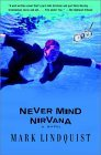 Never Mind Nirvana: A Novel