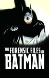 The Forensic Files of Batman by Doug Moench