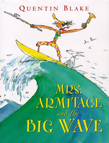 Mrs. Armitage and the Big Wave by Quentin Blake