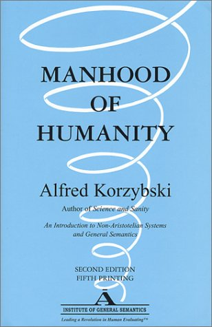 Manhood of Humanity by Alfred Korzybski