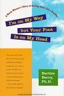 I'm On My Way But Your Foot Is On My Head: A Black Woman's Story of Getting Over Life's Hurdles