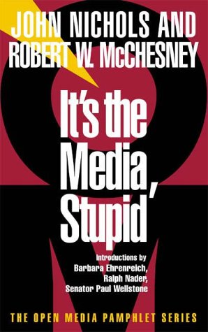 It's the Media, Stupid by John Nichols