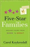 Five-Star Families: Moving Yours from Good to Great