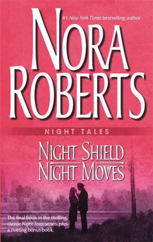 Night Shield & Night Moves by Nora Roberts