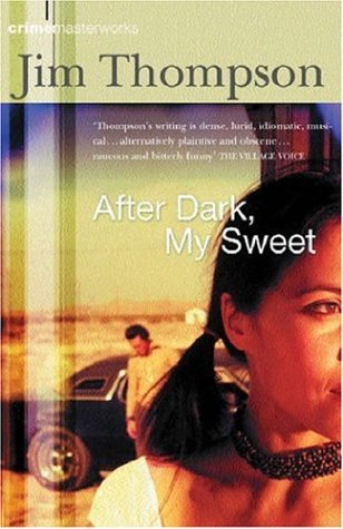 After Dark, My Sweet (Crime Masterworks)