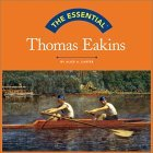 The Essential: Thomas Eakins
