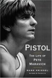 Pistol: The Life of Pete Maravich