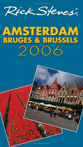 Rick Steves' Amsterdam, Bruges & Brussels 2006 by Rick Steves