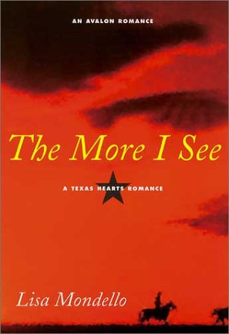 The More I See by Lisa Mondello