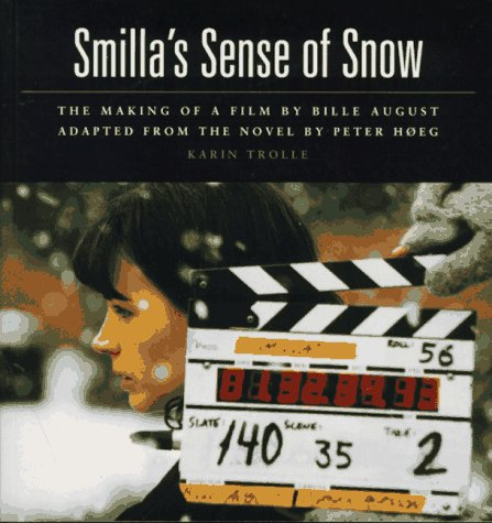 Smilla's Sense of Snow by Karin Trolle