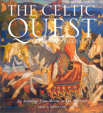 The Celtic Quest in Art and Literature by Jane Lahr