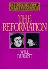The Reformation (The Story of Civilization, #6)