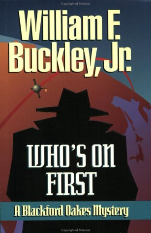 Who's on First: A Blackford Oakes Mystery (Blackford Oakes Vol.3)