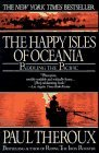 Happy Isles of Oceania by Paul Theroux
