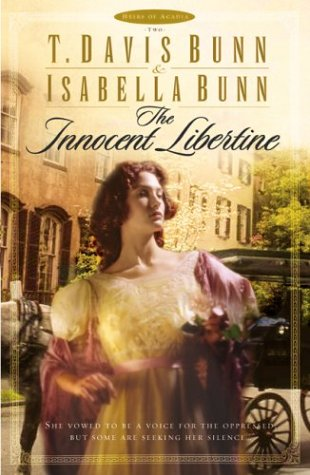 The Innocent Libertine by T. Davis Bunn
