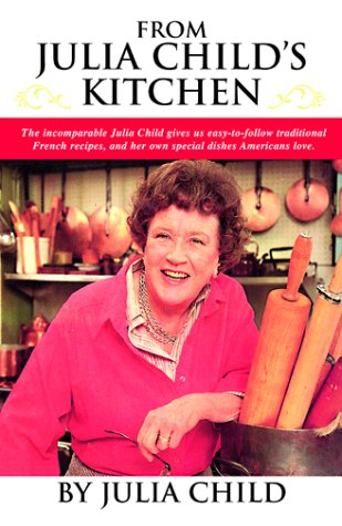 From julia child 39 s kitchen by julia child reviews discussion bookclubs lists - Julia child cooking show ...