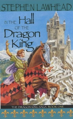 In the Hall of the Dragon King by Stephen R. Lawhead