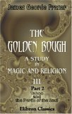 The Golden Bough. A Study In Magic And Religion: Part 2. Taboo And The Perils Of The Soul