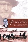 Shackleton: The Polar Journeys: The Heart of the Antarctic; The Story of the British Antarctic Exepdition 1907-1909