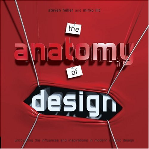 The Anatomy of Design by Steven Heller