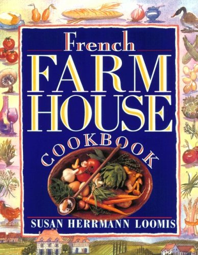 French Farmhouse Cookbook by Susan Herrmann Loomis