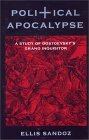 Political Apocalypse: A Study of Dostoevsky's Grand Inquisitor