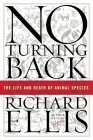 No Turning Back: The Life and Death of Animal Species