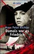 Damals war es Friedrich by Hans Peter Richter