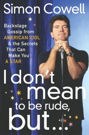 I Don't Mean to Be Rude, But... by Simon Cowell