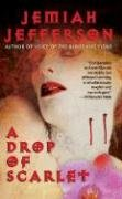 A Drop of Scarlet by Jemiah Jefferson